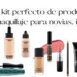 El kit perfecto de productos de  maquillaje para novias, invitadas y madrinas